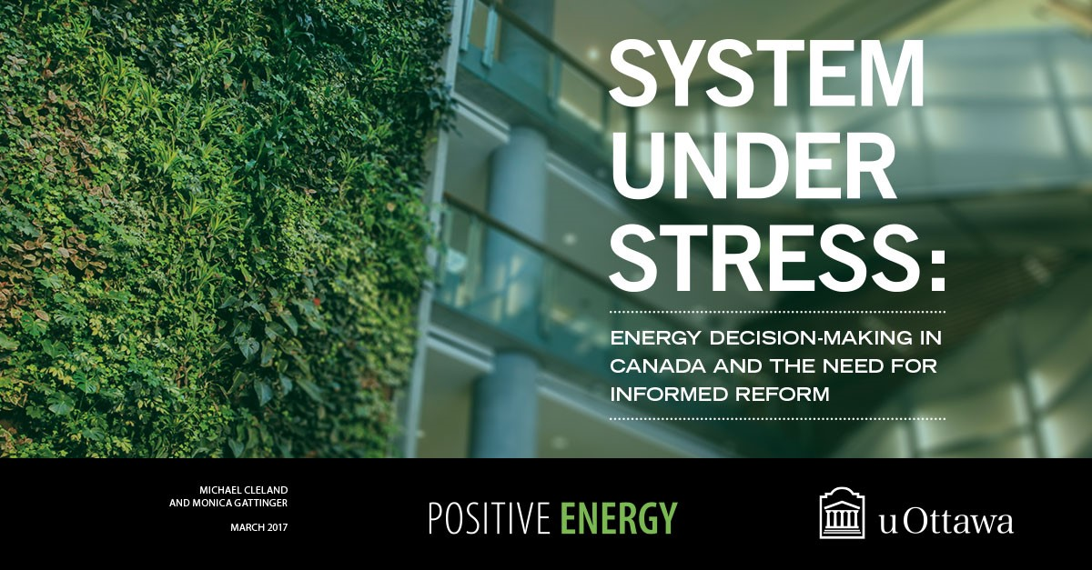 Energy Decision-Making in Canada and the Need for Informed Reform